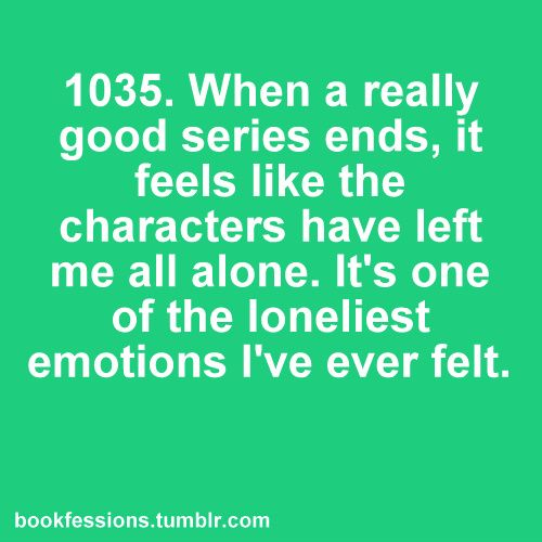 I am feeling this way RIGHT NOW as I just finished The Infernal Devices <3