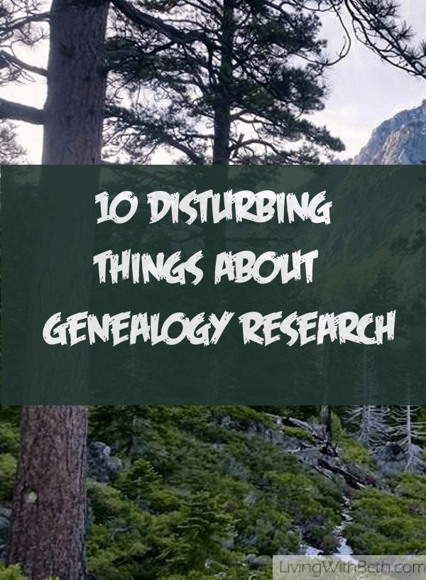 10 Disturbing Things in Your Family's Genealogy, Part 1