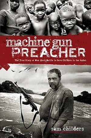 28 Best Machinegunpreacher Images On Pinterest Sam Childers