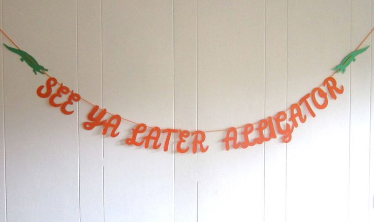 See Ya Later Alligator, Orange and Green, Alligator, Banner, College Banner, Florida Gators, Bon Voyage Alternative, Funny Banner by BigKidBanner on Etsy https://www.etsy.com/listing/201071737/see-ya-later-alligator-orange-and-green