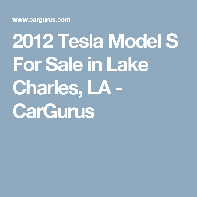 2012 Tesla Model S For Sale in Lake Charles, LA - CarGurus