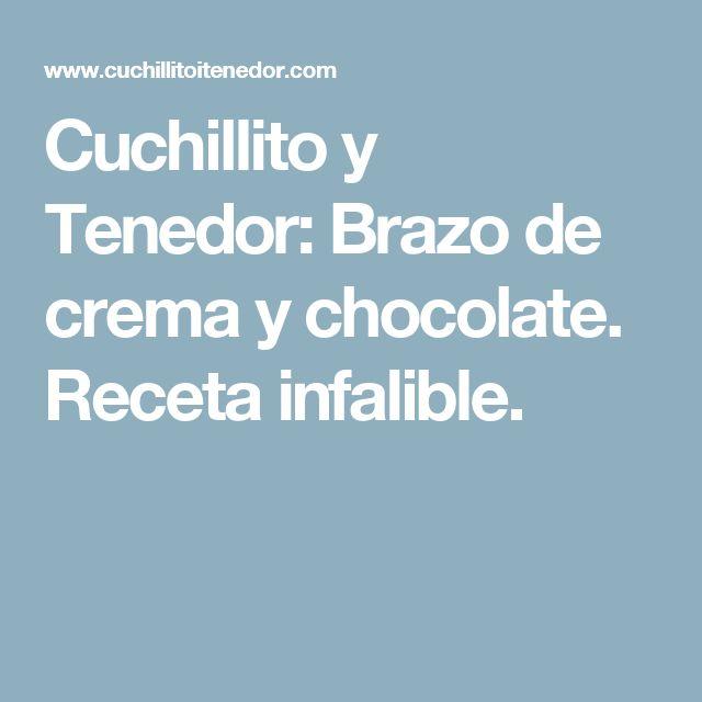 Cuchillito y Tenedor: Brazo de crema y chocolate. Receta infalible.