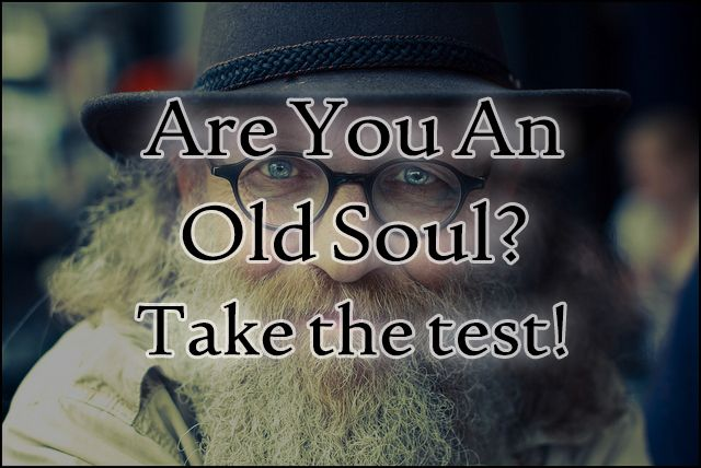 Are You An Old Soul? Take The Test! Here: http://lonerwolf.com/old-soul-test/