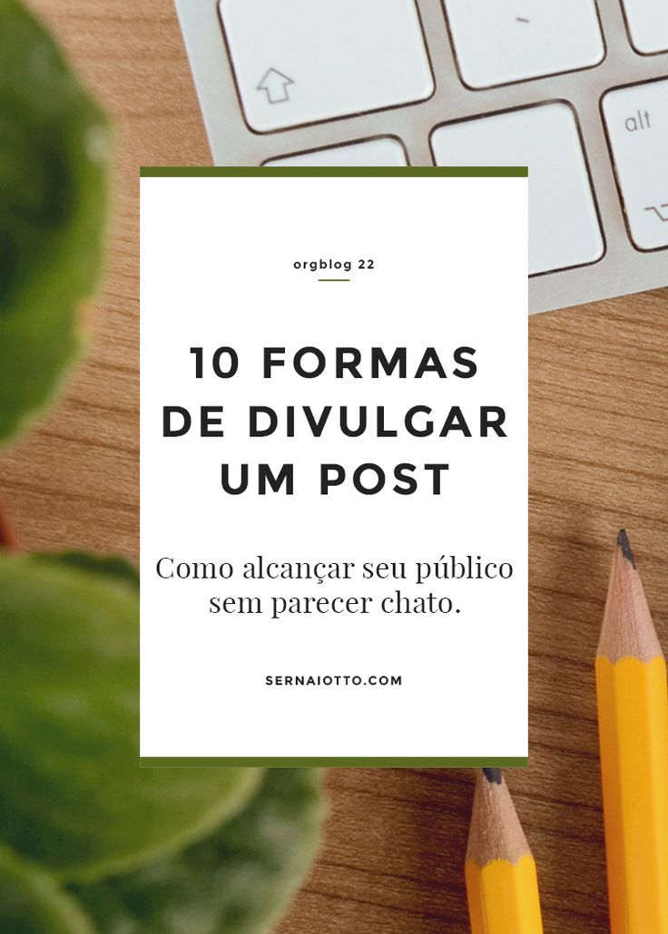 ORGblog 22: 10 formas de divulgar 1 post http://sernaiotto.com/2014/06/16/orgblog-22-formas-divulgar-1-post/