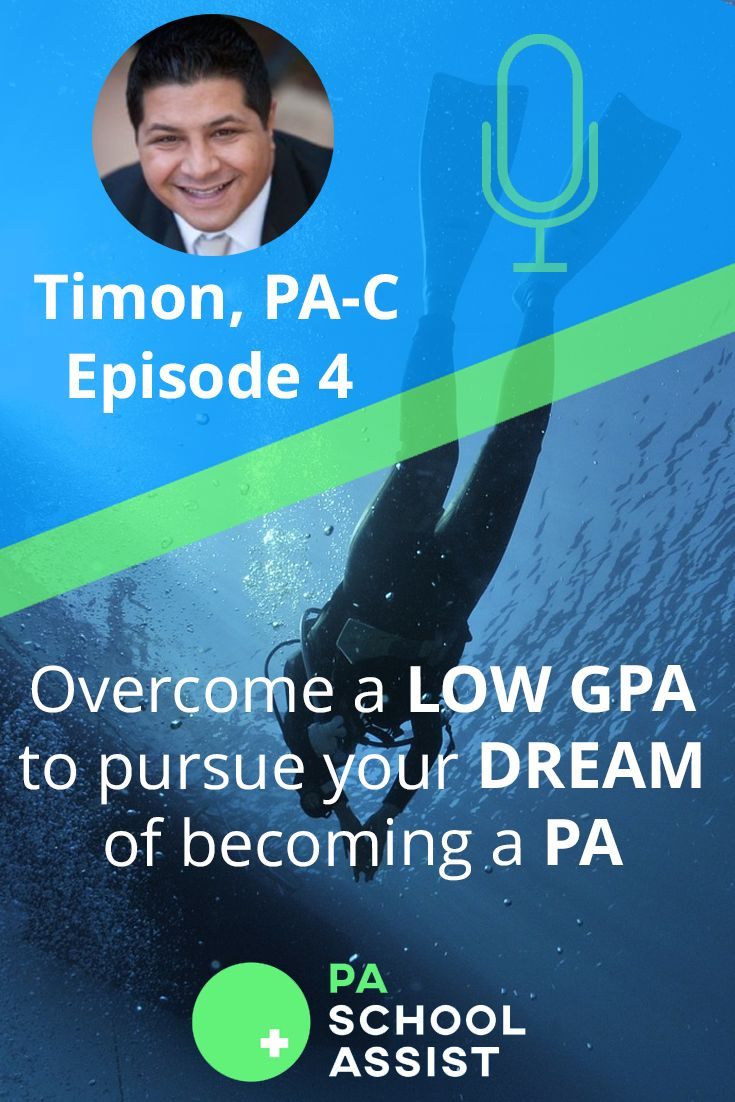 Check out PA School Assist Podcast Episode 4! Learn how Timon overcame a low GPA to pursue his dream of becoming a PA! #physician assistant