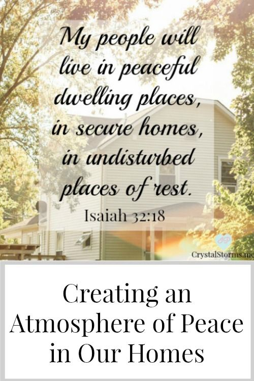 What does a peaceful home look like? How can we create an atmosphere of peace in our homes, Click Here to find out ... Creating an Atmosphere of Peace in Our Homes - CrystalStorms.me