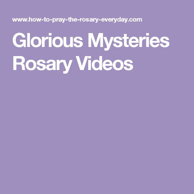 Glorious Mysteries Rosary Videos