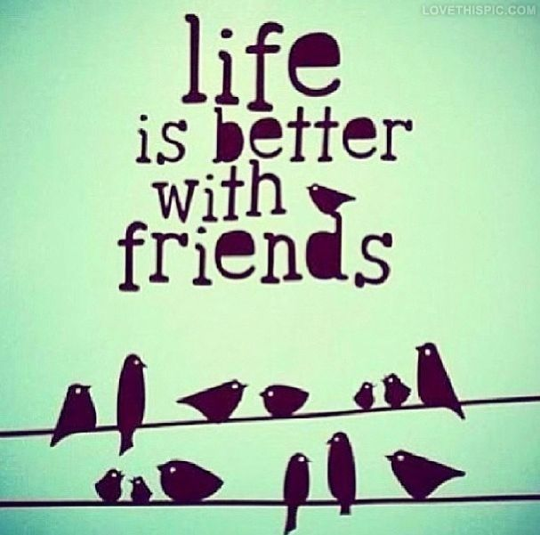 Life Is Better With Friends Pictures, Photos, And Images