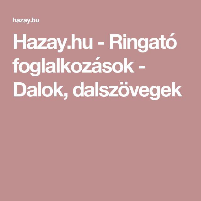 Hazay.hu - Ringató foglalkozások - Dalok, dalszövegek