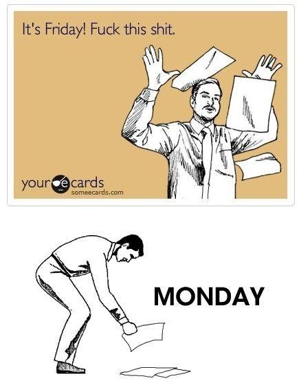 Friday :D   Monday :((