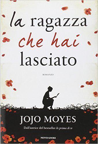 Amazon.it: La ragazza che hai lasciato - Jojo Moyes, M. C. Dallavalle - Libri