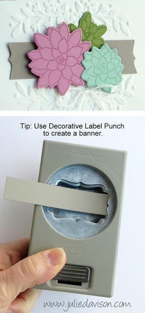Punch Tip: Use Decorative Label Punch to create a banner ~ Oh So Succulent stamp set ~ 2017 Stampin Up Occasions Catalog ~ www.juliedavison.com