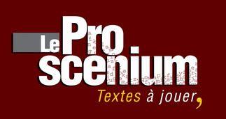 Le Proscenium : Textes de théâtre contemporains francophones : Pièces, sketches, drames, tragédies, contes, saynètes, comédies. WOW!  Merci Julie Toilon en Chine!