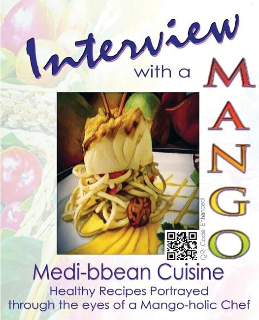 Interview with a Mango: Medibbean Cuisine by Michael Bennett  <p>In <strong><em>Chef Michael Bennett's</em></strong> own words: 'I'm trying to change healthy cooking and dining habits and the perception of what healthy cooking could be. I have developed a new healthy cookery categorization called ''Medi-bbean'.' Like my other healthy c<em>ookery recipe books, </em> this healthy cooking cookbook combines tropical Caribbean and seafood built upon using healthy cooking techniques...