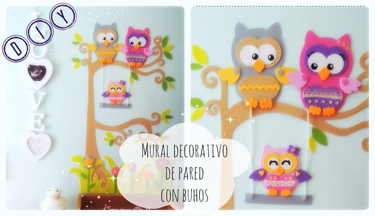 Tutorial DIY - mural decorativo de pared con búhos en goma EVA o Foamy. Ideal para la habitación de bebe o niña  https://www.youtube.com/watch?v=z1jocLLA9kM