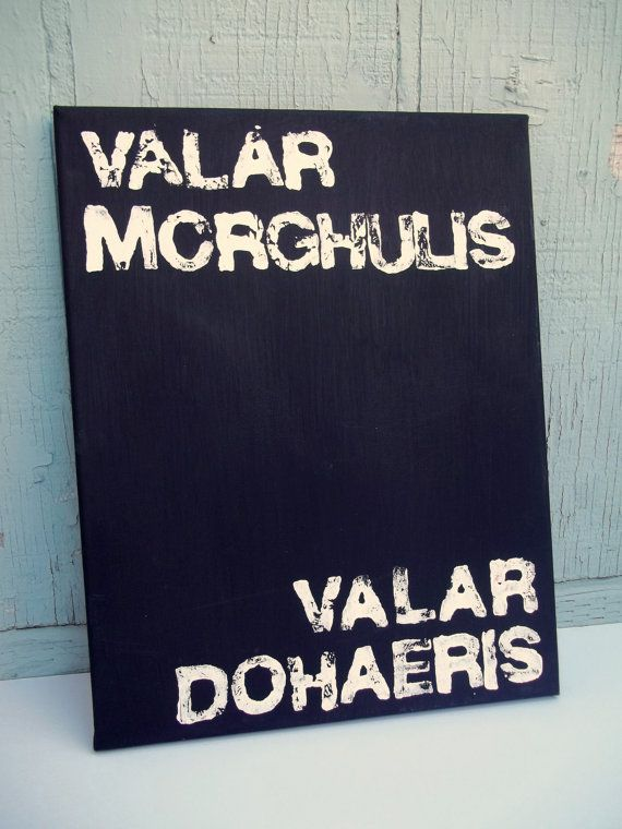11X14 Quote Painting Game of Thrones Canvas Valar Morghulis Valar Dohaeris by Remarquable, $22.00