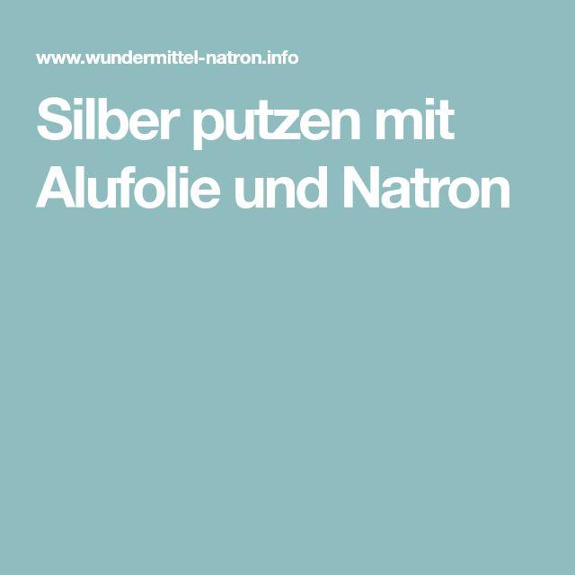 Silber Putzen Mit Natron : silber putzen mit alufolie und natron silber reinigen ~ Watch28wear.com Haus und Dekorationen