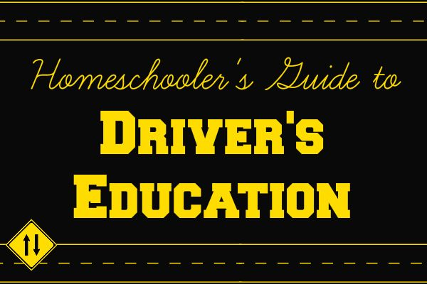 A Homeschooler's Guide to Driver's Education, how to walk through the process of learning to drive as a homeschool student.