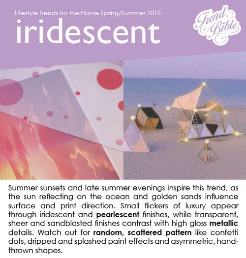 Iridescent will be big this summer.