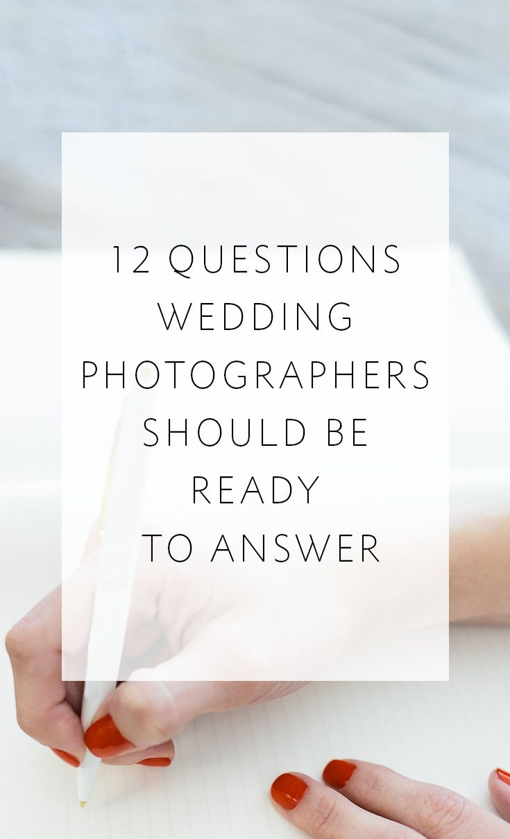 12 questions that wedding photographers should be ready to answer when meeting with potential clients