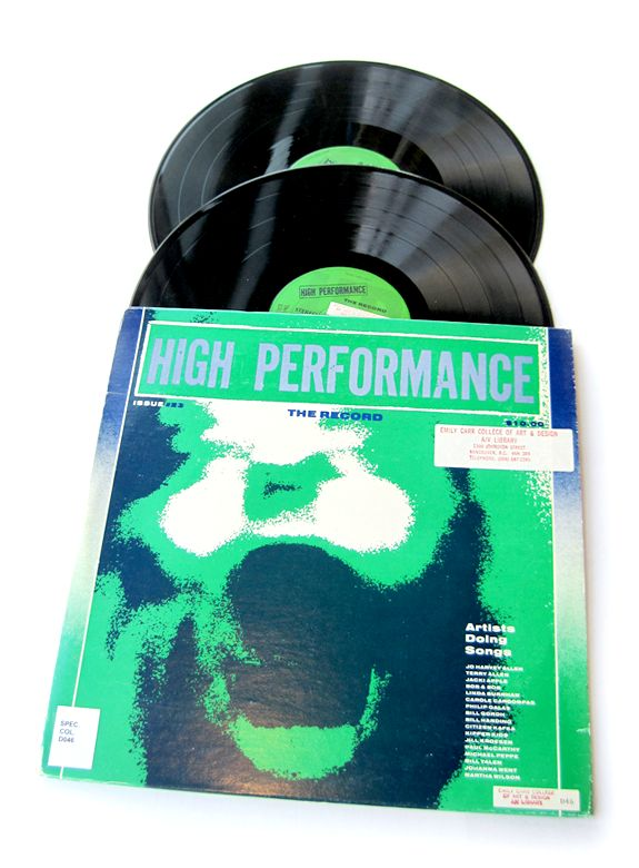 "Artists' Sound Recording: High Performance, the Record, 1983. ""Songs written and sung by artists who, in addition to working in visual media like painting and sculpture, also do performance art--that is live performance in art spaces"""