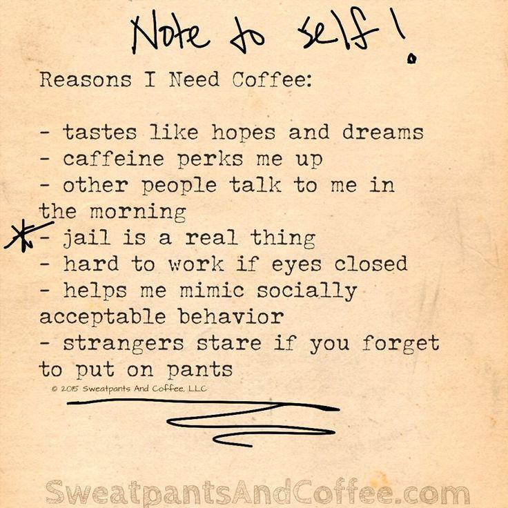 Reasons I need coffee