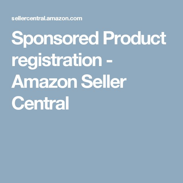 Sponsored Product registration - Amazon Seller Central