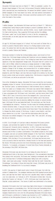 Alexander McQueen's biography http://www.biography.com/people/alexander-mcqueen-541384