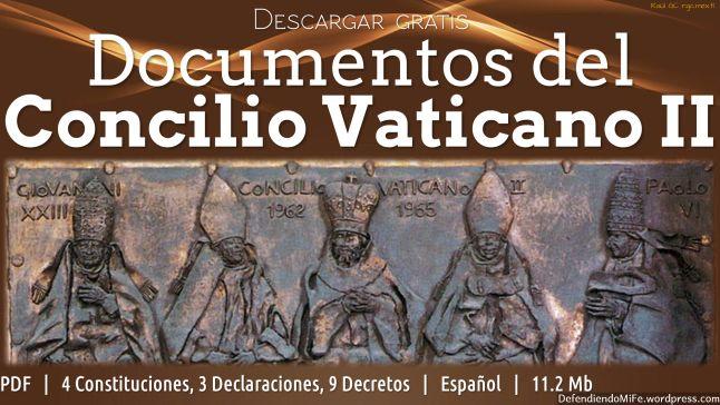Descargar Gratis Documentos del Concilio Vaticano II, PDF, Español, 4 Constituciones, 3 Declaraciones, 9 Decretos, 11.3 Mb #DefendiendoMiFe