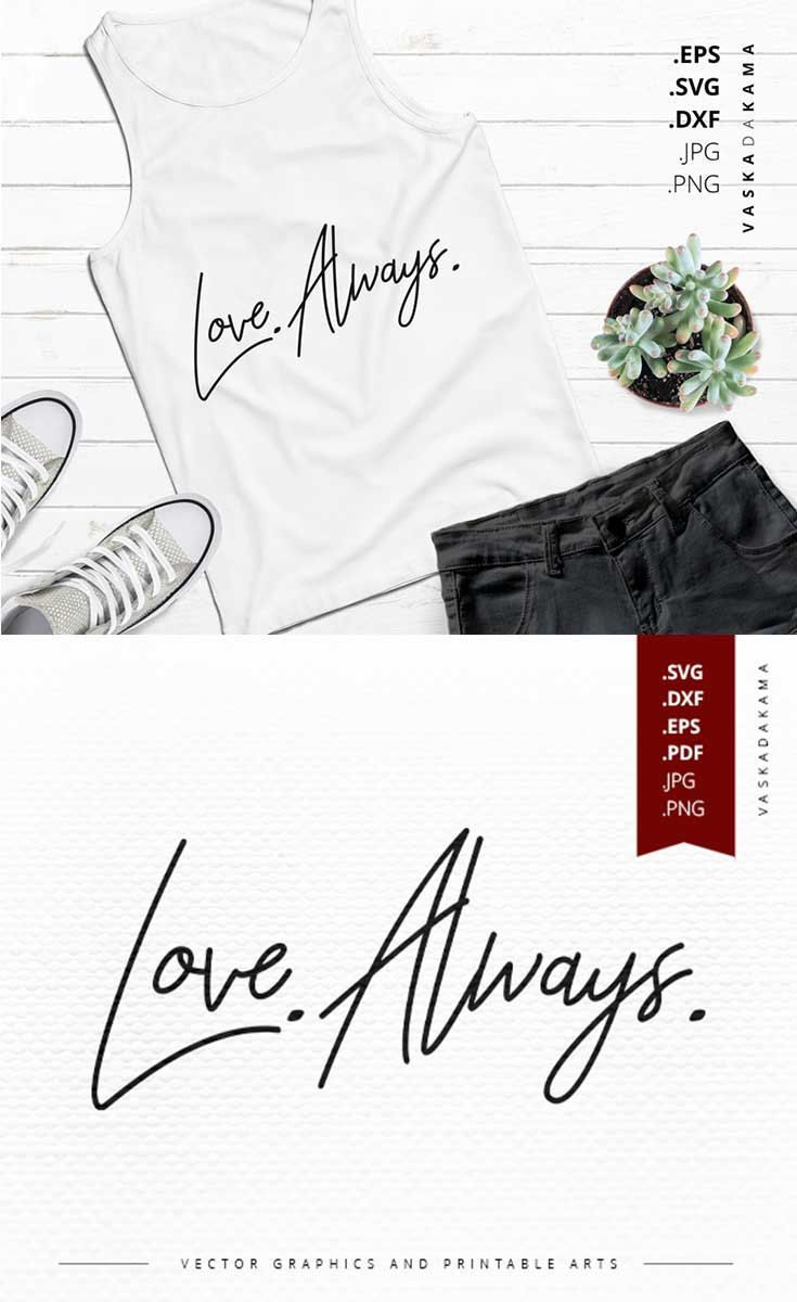 Download Love Always svg for craft your own romantic shirt mug ...