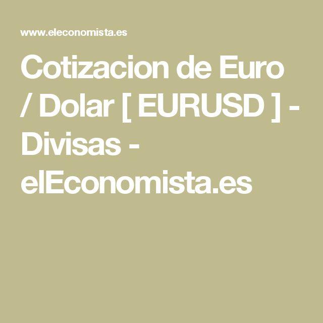 Cotizacion de Euro / Dolar [ EURUSD ] - Divisas - elEconomista.es
