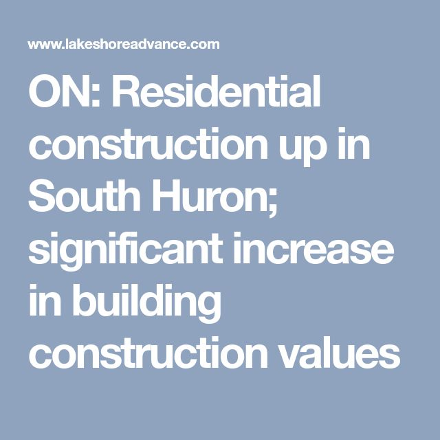 ON: Residential construction up in South Huron; significant increase in building construction values