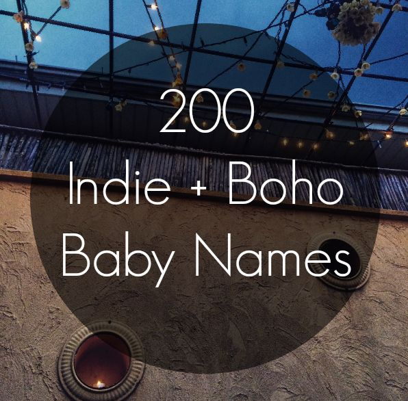 If you are looking for the perfect indie, free spirit, bohemian baby name for your wild child, you'll definitely find inspiration on this list.