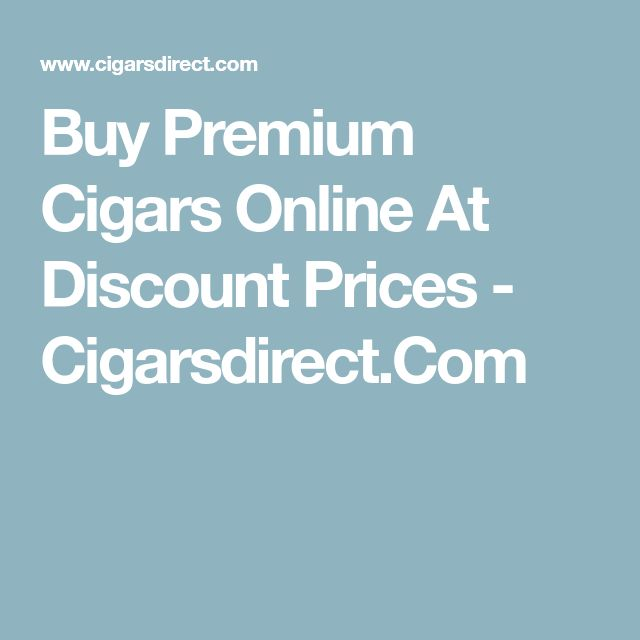 Buy Premium Cigars Online At Discount Prices - Cigarsdirect.Com