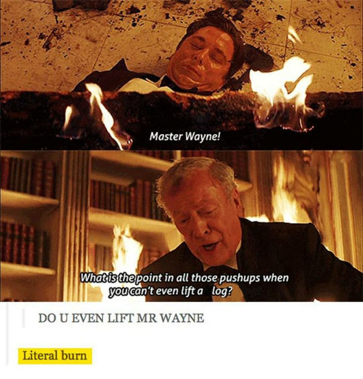 Do you even lift, Master Wayne?? Literal burn by Alfred. Genius.