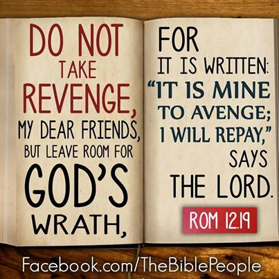 """what the bible says about vengeance Answer: the bible has a great deal to say about revenge both the hebrew and greek words translated """"vengeance,"""" """"revenge,"""" and """"avenge"""" have as their root meaning the idea of punishment both the hebrew and greek words translated """"vengeance,"""" """"revenge,"""" and """"avenge"""" have as their root meaning the idea of punishment."""