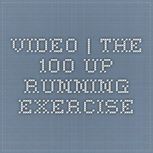 Video | The 100-Up Running Exercise
