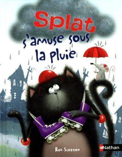 Splat s'amuse sous la pluie de Rob Scotton, http://www.amazon.fr/dp/2092543296/ref=cm_sw_r_pi_dp_0goasb0FHKZSX