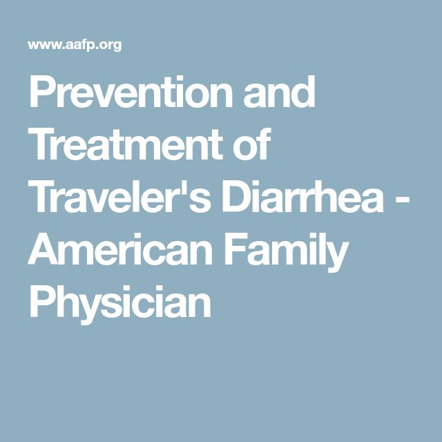 Prevention and Treatment of Traveler's Diarrhea - American Family Physician