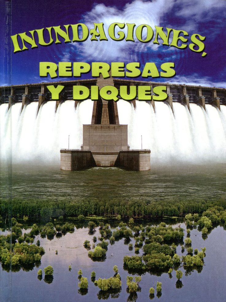 Inundaciones, represas y diques / Joanne Mattern Ver localización en la Biblioteca de la ULL: http://absysnet.bbtk.ull.es/cgi-bin/abnetopac?TITN=540076