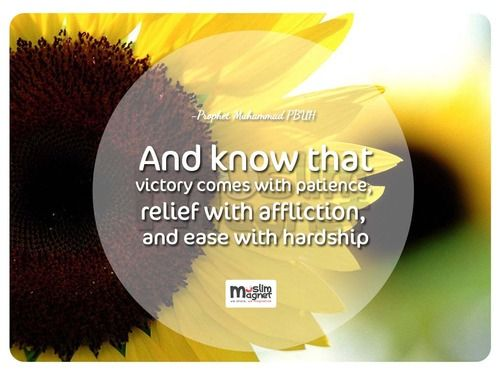 muslimagnet:  And know that victory comes with patience, relief with affliction…