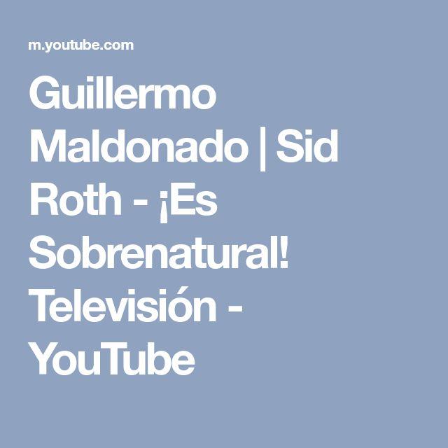 Guillermo Maldonado | Sid Roth - ¡Es Sobrenatural! Televisión - YouTube