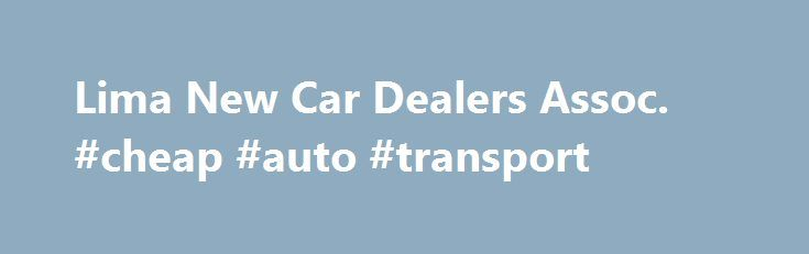 Lima New Car Dealers Assoc. #cheap #auto #transport http://autos.remmont.com/lima-new-car-dealers-assoc-cheap-auto-transport/  #lima auto mall # Lima New Car Dealers Assoc. Reineke Ford Lincoln Reineke Ford-Lincoln is the Reineke Family s newest dealership and is located at 1360 Greeley Chapel Road, next... Read more >The post Lima New Car Dealers Assoc. #cheap #auto #transport appeared first on Auto.