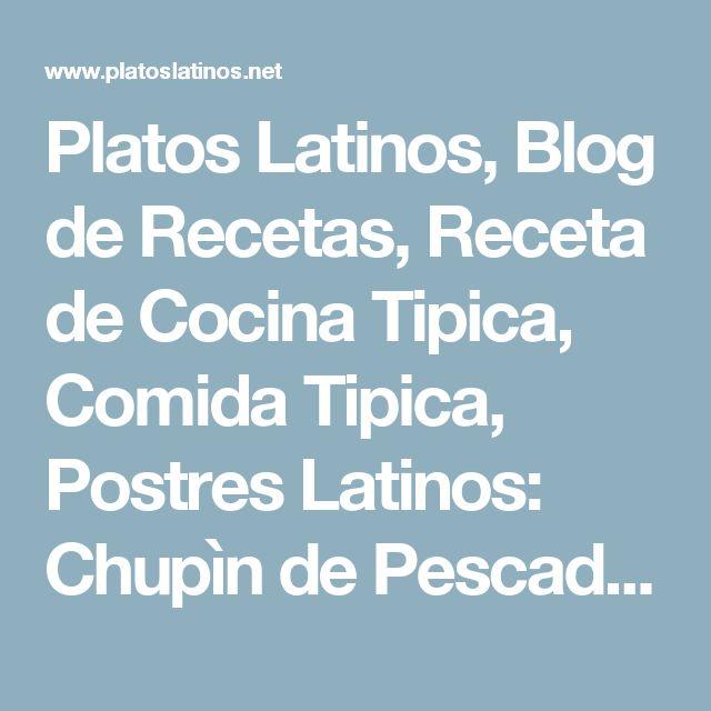 Platos Latinos, Blog de Recetas, Receta de Cocina Tipica, Comida Tipica, Postres Latinos: Chupìn de Pescado - Recetas Uruguayas