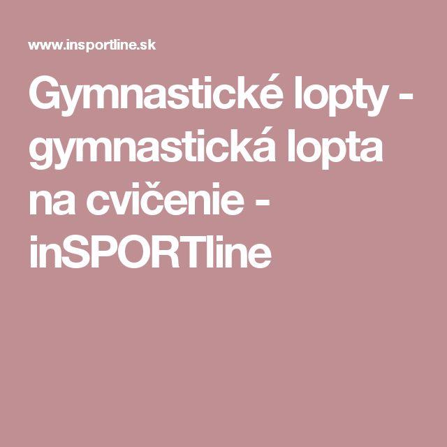 Gymnastické lopty - gymnastická lopta na cvičenie - inSPORTline