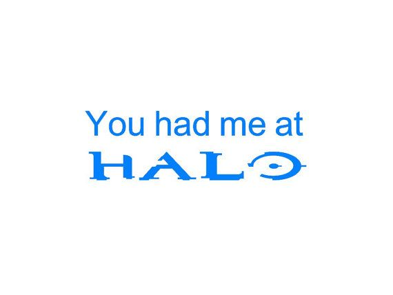 I love 'em all: Halo, Halo 2, Halo 3, Halo Reach, Halo 4