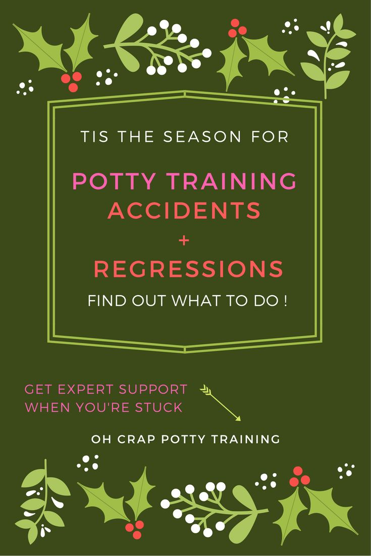 holidays and potty training | potty training accidents and regressions | Oh Crap Potty Training | help with potty training | when to potty train