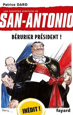 Patrice Dard - San-Antonio 23 - Bérurier président (2012)