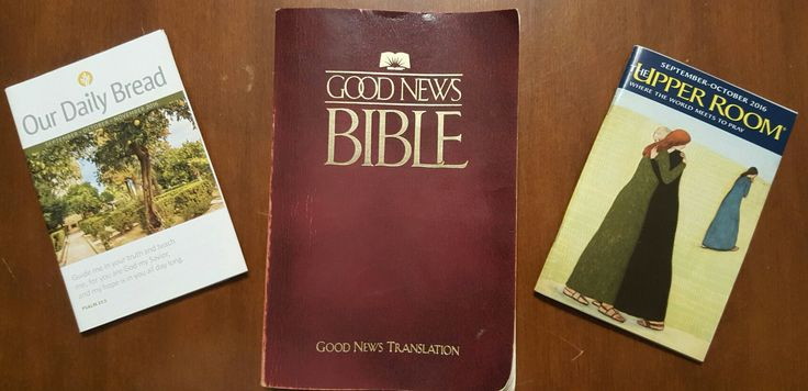 The Good News Bible, The Upper Room, & My Daily Bread