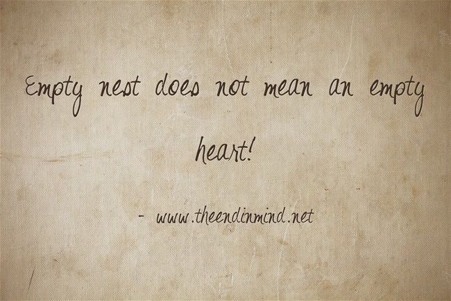 Empty-nest-does-not-mean: Empi Nests, Mums Quotes, Sentiments Quotes, Girls Always, Empty Nester Quotes, Girls Education, Empty Nests Does Not Mean, Empty Heart, Empty Nests Doe Not Mean